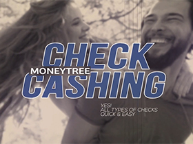 Moneytree Check Cashing. Yes! All types of checks. Quick and easy.