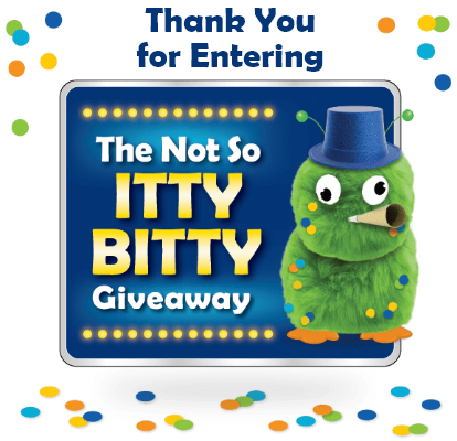 Thank you for entering the Not So Itty Bitty Giveaway!